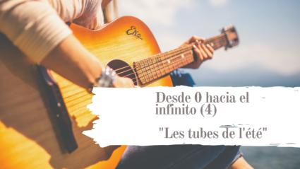 Desde 0 hacia el infinito (4) _Les tubes de l'été_